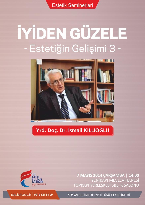 http://lisansustu.fatihsultan.edu.tr/resimler/upload/Iyiden-Guzele-Estetigin-Gelisimi-3-Semineri-1060514.jpg